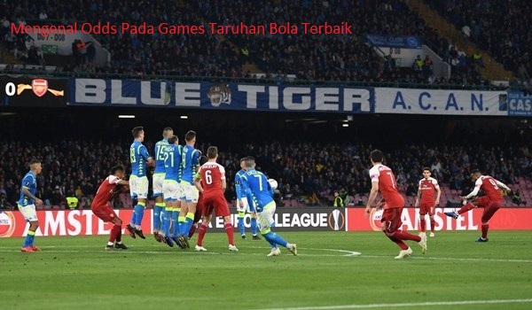Mengenal Odds Pada Games Taruhan Bola Terbaik
