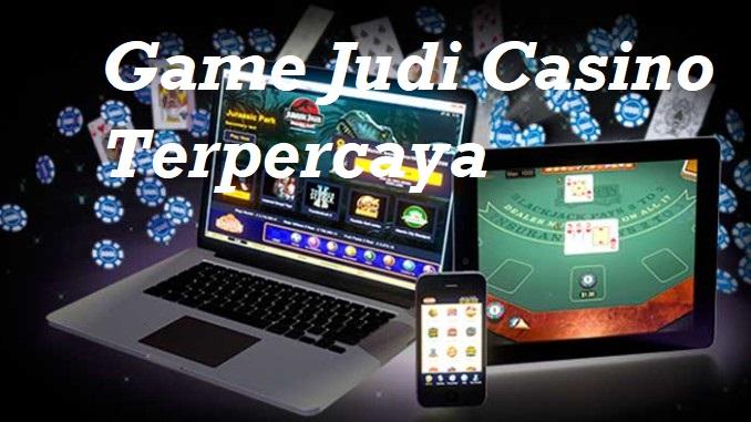 Game Judi Casino Terpercaya